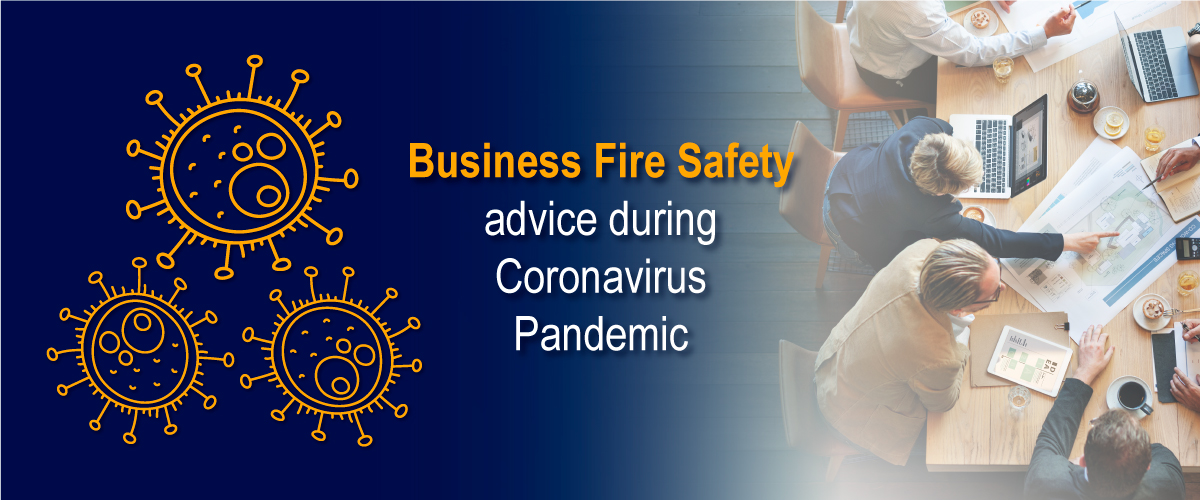Business fire safety advice during Coronavirus Pandemic