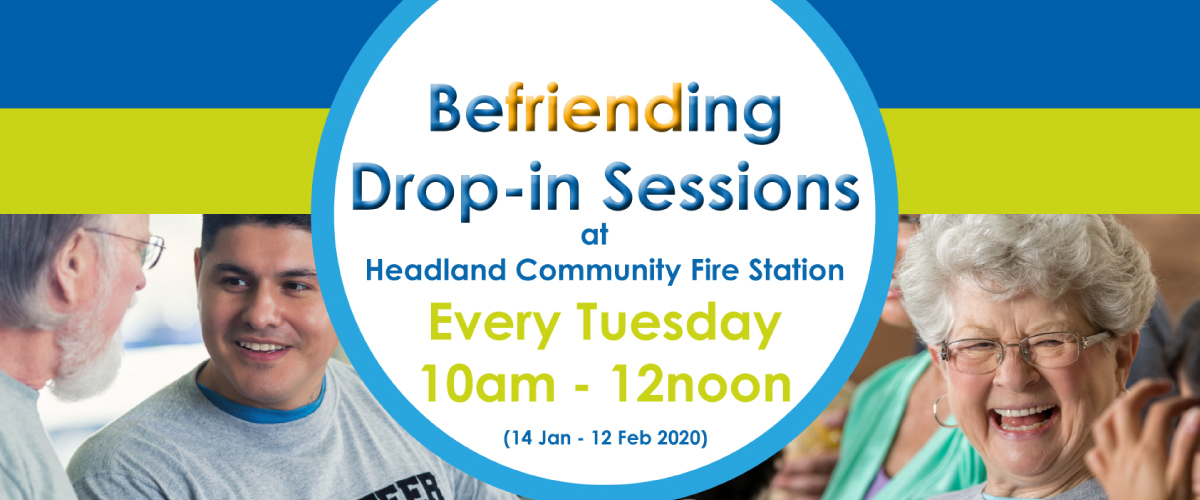 Befriending service drop-in sessions at Headland Community Fire Station, every Tuesday 10am - 12pm. From 14 January until 12 February 2020